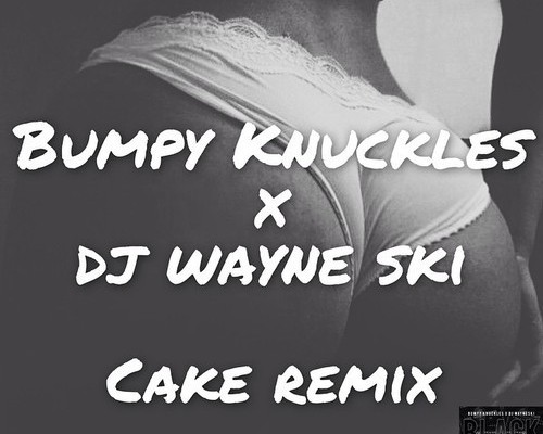 bumpy-knuckles-wayne-ski-cake-remix-main
