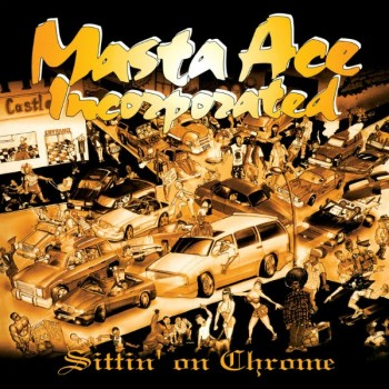 Masta_Ace_-_Sittin_On_Chrome