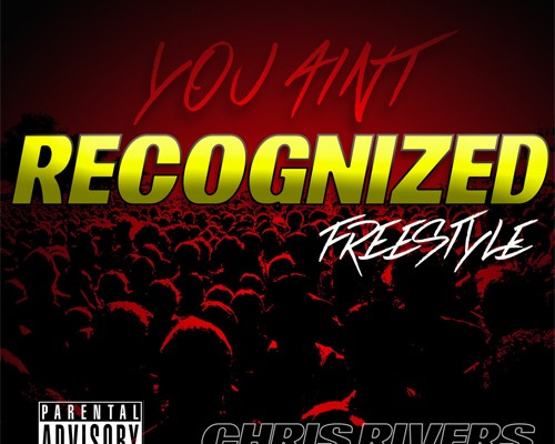 chris-rivers-you-aint-recognized