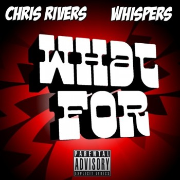 chris-rivers-what-for