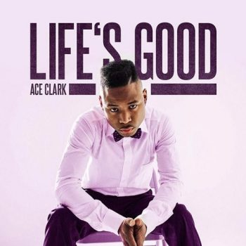 ace-clark-life-is-good