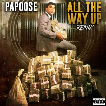 papoose-all-the-way-up-remix