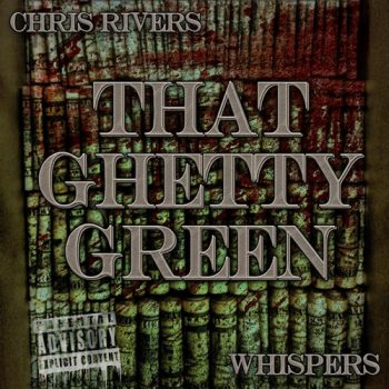 chris-rivers-that-ghetty-green