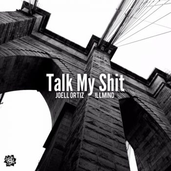 joell-ortiz-talk-my-shit-illmind
