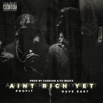 profit-dave-east-aint-rich-yet