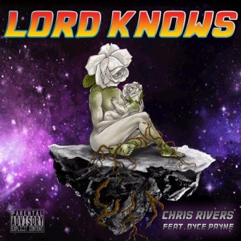 chris-rivers-lord-knows