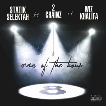 statik-selektah-2-chainz-wiz-khalifa-man-of-the-hour