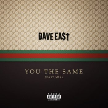 dave-east-you-the-same-eastmix