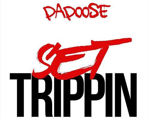 papoose-set-trippin
