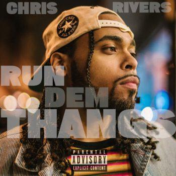 chris-rivers-run-dem-thangs