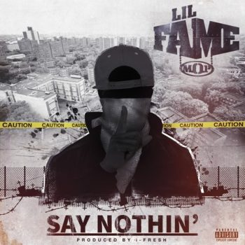 Lil Fame Say Nothin' Artwork