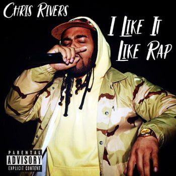chris-rivers-like-rap