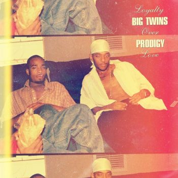 big-twins-prodigy-loyalty-over-love