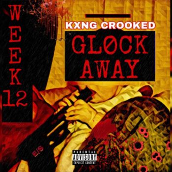 kxng-crook-glock-away