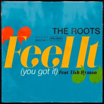 the-roots-feel-it-you-got-it