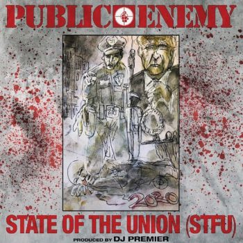 public-enemy-dj-premier-state-of-the-union-stfu