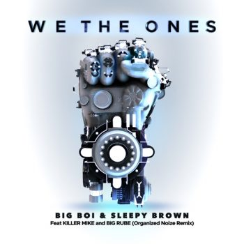 big-boi-sleepy-brown-killer-mike-big-rube-we-the-ones-remix