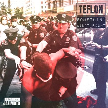 TEFLON--SOMETHIN' AIN'T RIGHT ARTWORK BY DJ CONCEPT